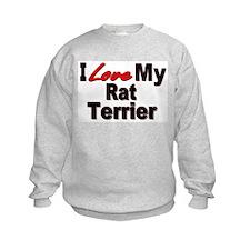 I Love My Rat Terrier Sweatshirt