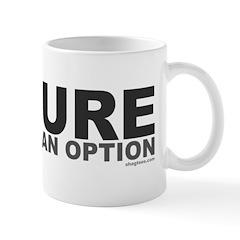 Failure Option Mug
