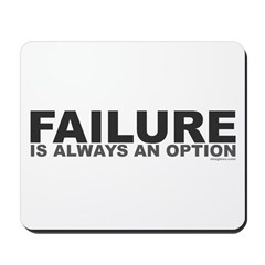 Failure Option Mousepad
