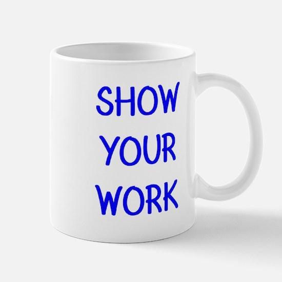 show your work Mug