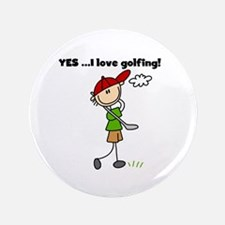 """YES I Love Golfing 3.5"""" Button"""