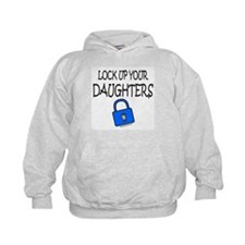 LOCK UP YOUR DAUGHTERS Hoodie