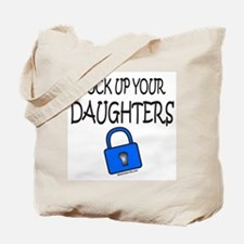 LOCK UP YOUR DAUGHTERS Tote Bag