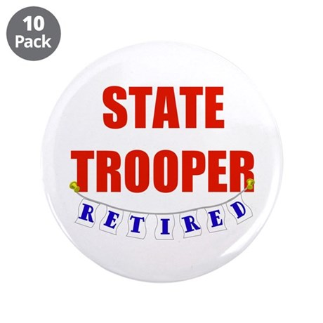 """Retired State Trooper 3.5"""" Button (10 pack)"""