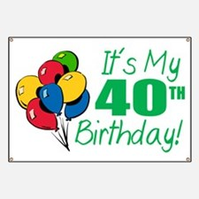 It's My 40th Birthday (Balloons) Banner