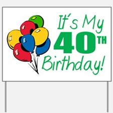 It's My 40th Birthday (Balloons) Yard Sign