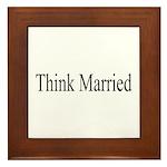 Think Married Framed Tile