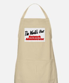"""""""The World's Best Network Administrator"""" BBQ Apron"""