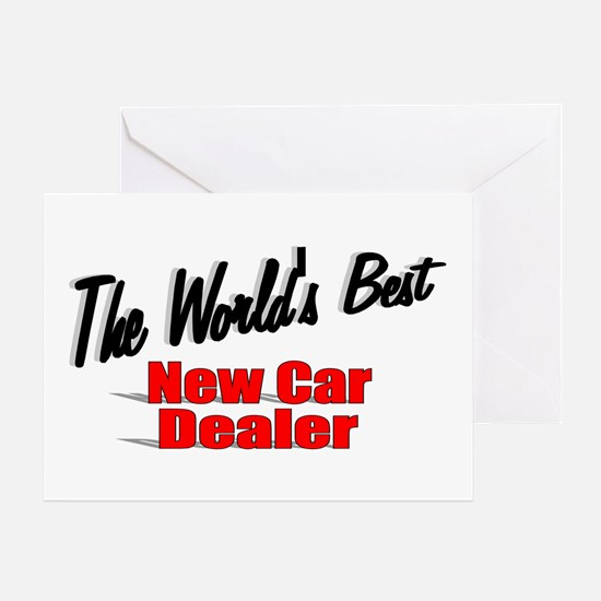 """""""The World's Best New Car Dealer"""" Greeting Card"""
