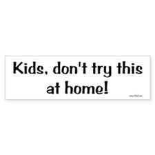 Kids ... Bumper Bumper Sticker