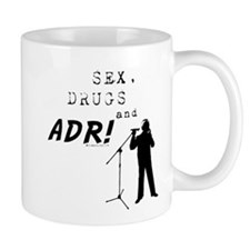 Sex, Drugs and ADR! Mug