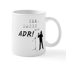 Sex, Drugs and ADR! Small Mug