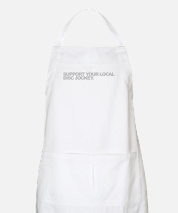 Support Your Local Disc Jockey BBQ Apron