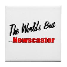 """The World's Best Newscaster"" Tile Coaster"