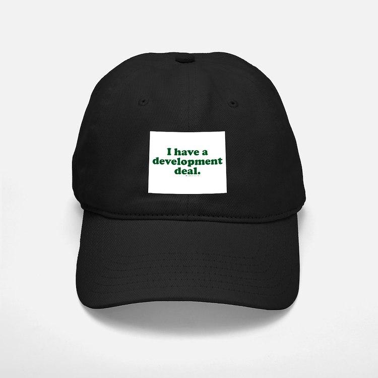I Have a Development Deal! Baseball Hat
