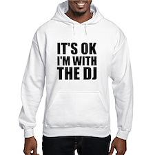 It's OK I'm With The DJ Hoodie