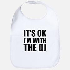 It's OK I'm With The DJ Bib