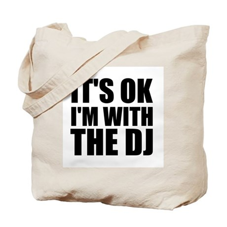 It's OK I'm With The DJ Tote Bag