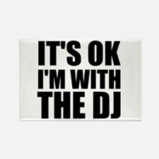 It's OK I'm With The DJ Rectangle Magnet