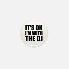 It's OK I'm With The DJ Mini Button (10 pack)
