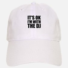 It's OK I'm With The DJ Baseball Baseball Cap
