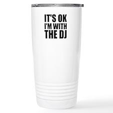 It's OK I'm With The DJ Travel Mug