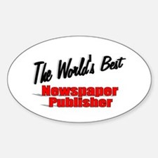"""""""The World's Best Newspaper Publisher"""" Decal"""
