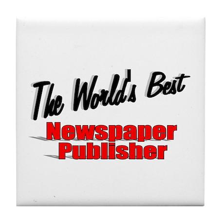 """The World's Best Newspaper Publisher"" Tile Coaste"