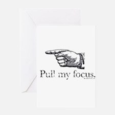 Pull my Focus. Greeting Card