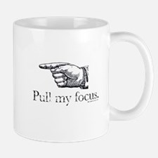 Pull my Focus. Small Small Mug