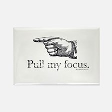 Pull my Focus. Rectangle Magnet