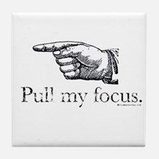 Pull my Focus. Tile Coaster
