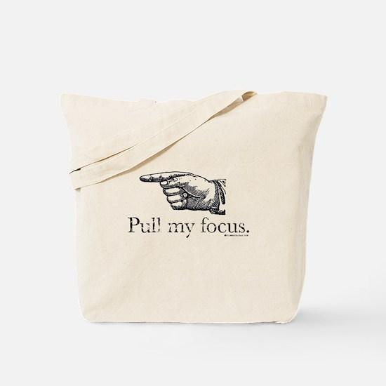 Pull my Focus. Tote Bag