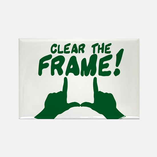 Clear the Frame! Rectangle Magnet