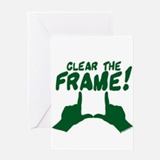 Clear the Frame! Greeting Card