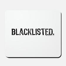 Blacklisted. Mousepad