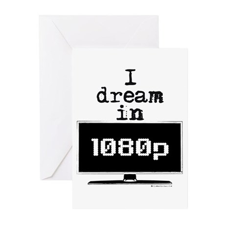 I Dream in 1080p! Greeting Cards (Pk of 20)