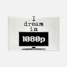 I Dream in 1080p! Rectangle Magnet