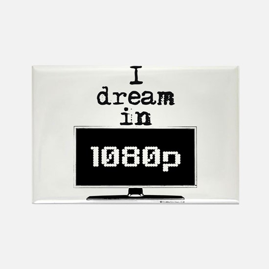 I Dream in 1080p! Rectangle Magnet