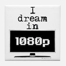 I Dream in 1080p! Tile Coaster