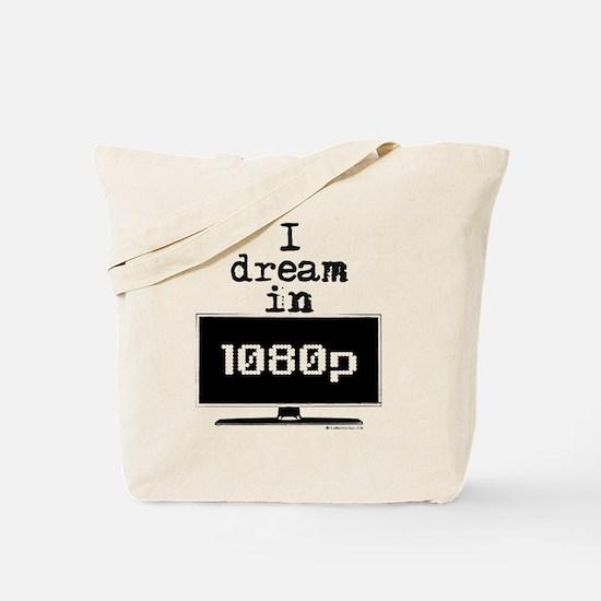 I Dream in 1080p! Tote Bag