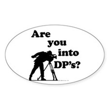 Are you into DP's? Oval Decal
