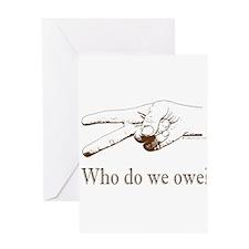 Who do we Owe? Greeting Card