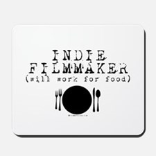 Filmmaker - will work for food! Mousepad