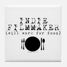 Filmmaker - will work for food! Tile Coaster