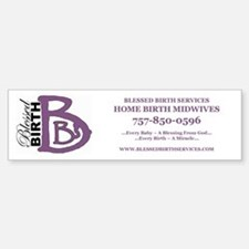 Blessed Birth Services Bumper Bumper Bumper Sticker