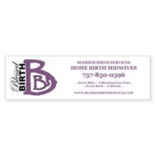 Blessed Birth Services Bumper Bumper Sticker