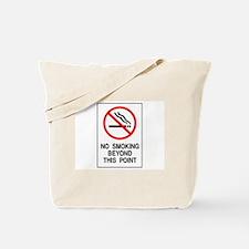 No Smoking Beyond This Point Tote Bag