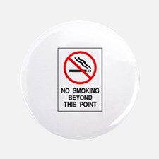 "No Smoking Beyond This Point 3.5"" Button"