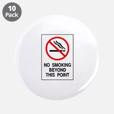 """No Smoking Beyond This Point 3.5"""" Button (10 pack)"""